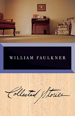 Collected Stories of William Faulkner By Faulkner, William/ McDonald, Erroll (EDT)
